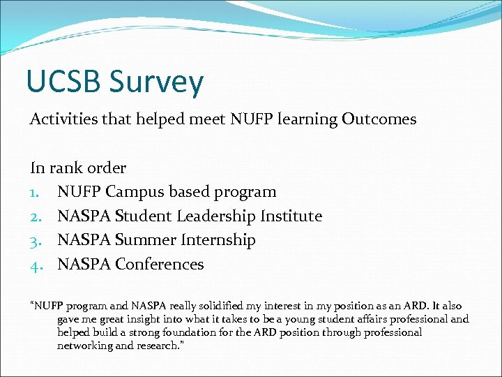 UCSB Survey Activities that helped meet NUFP learning Outcomes In rank order 1. NUFP
