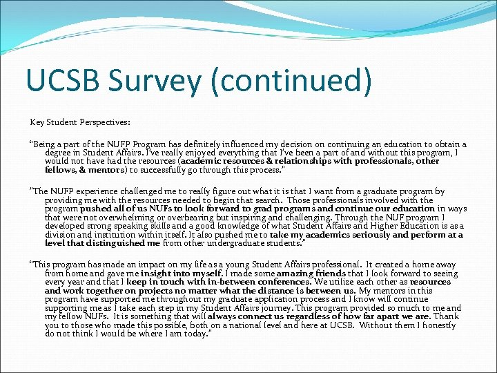 """UCSB Survey (continued) Key Student Perspectives: """"Being a part of the NUFP Program has"""