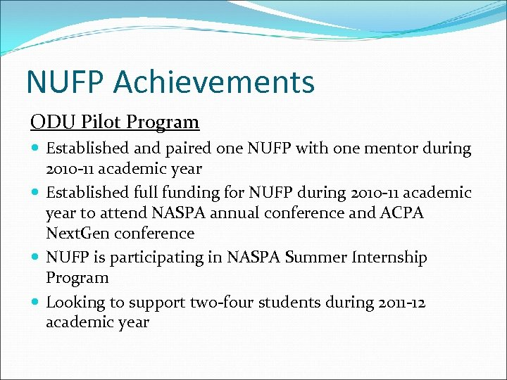NUFP Achievements ODU Pilot Program Established and paired one NUFP with one mentor during