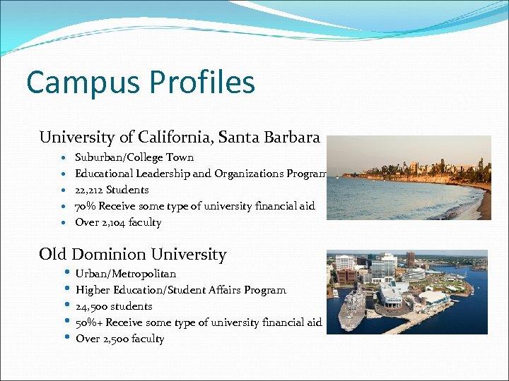 Campus Profiles University of California, Santa Barbara Suburban/College Town Educational Leadership and Organizations Program