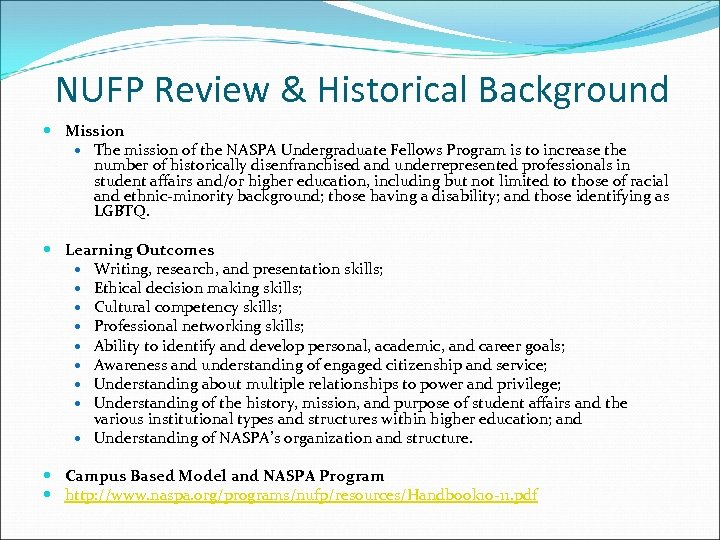 NUFP Review & Historical Background Mission The mission of the NASPA Undergraduate Fellows Program