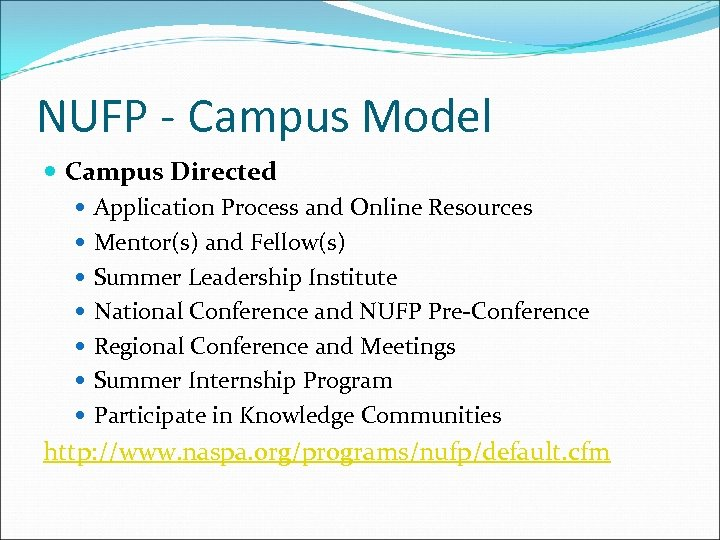NUFP - Campus Model Campus Directed Application Process and Online Resources Mentor(s) and Fellow(s)
