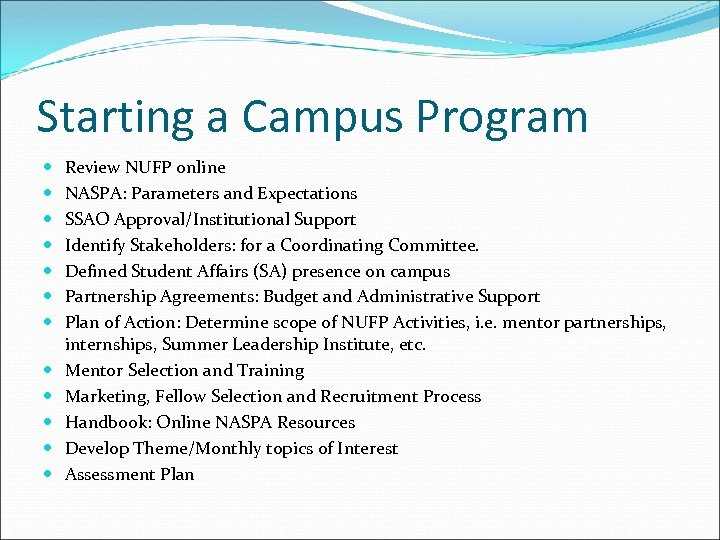 Starting a Campus Program Review NUFP online NASPA: Parameters and Expectations SSAO Approval/Institutional Support