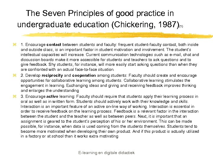 The Seven Principles of good practice in undergraduate education (Chickering, 1987) (1) z 1.