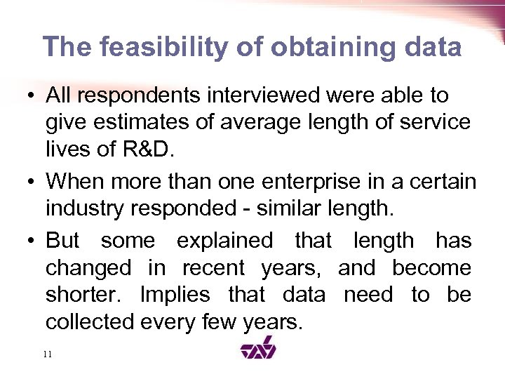 The feasibility of obtaining data • All respondents interviewed were able to give estimates