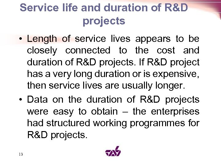 Service life and duration of R&D projects • Length of service lives appears to