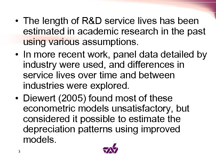 • The length of R&D service lives has been estimated in academic research