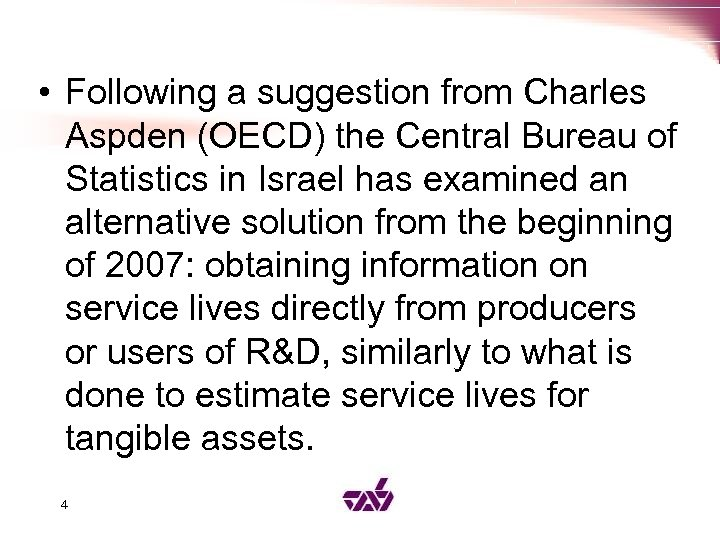 • Following a suggestion from Charles Aspden (OECD) the Central Bureau of Statistics