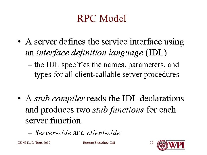 RPC Model • A server defines the service interface using an interface definition language