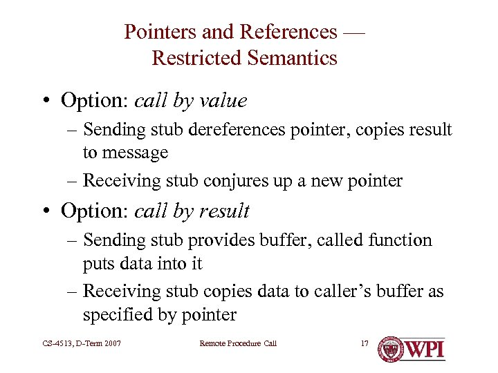 Pointers and References — Restricted Semantics • Option: call by value – Sending stub