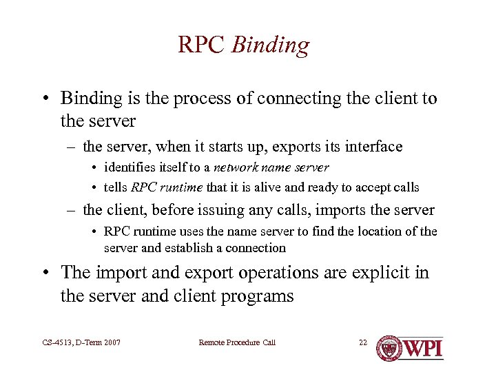RPC Binding • Binding is the process of connecting the client to the server