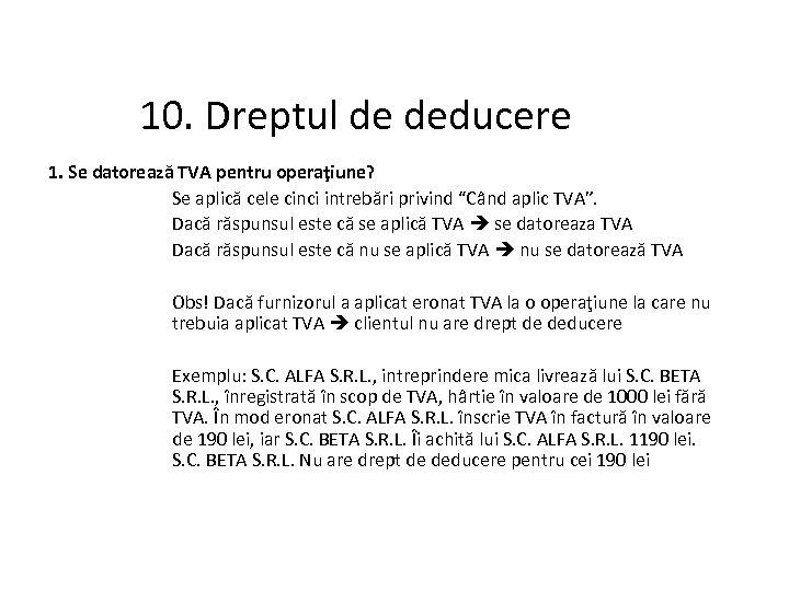 10. Dreptul de deducere 1. Se datorează TVA pentru operaţiune? Se aplică cele cinci