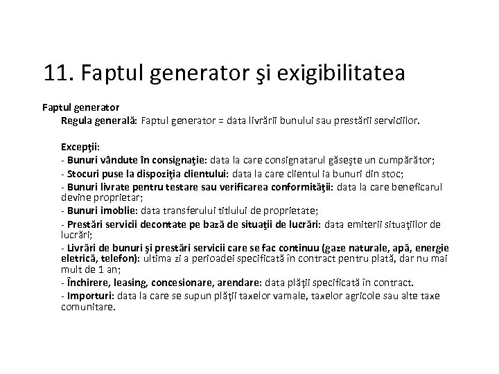 11. Faptul generator şi exigibilitatea Faptul generator Regula generală: Faptul generator = data livrării