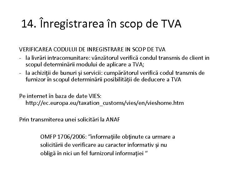 14. Înregistrarea în scop de TVA VERIFICAREA CODULUI DE INREGISTRARE IN SCOP DE TVA