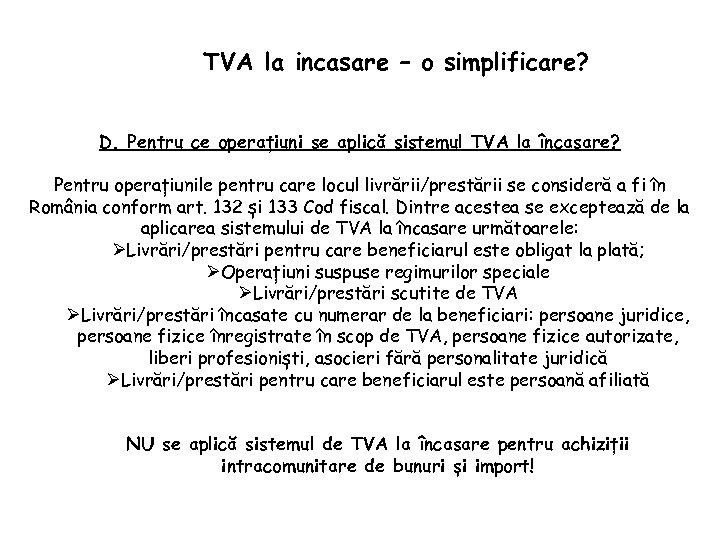 TVA la incasare – o simplificare? D. Pentru ce operațiuni se aplică sistemul TVA