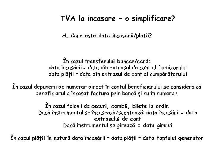 TVA la incasare – o simplificare? H. Care este data incasarii/platii? În cazul transferului