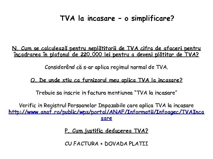 TVA la incasare – o simplificare? N. Cum se calculează pentru neplătitorii de TVA