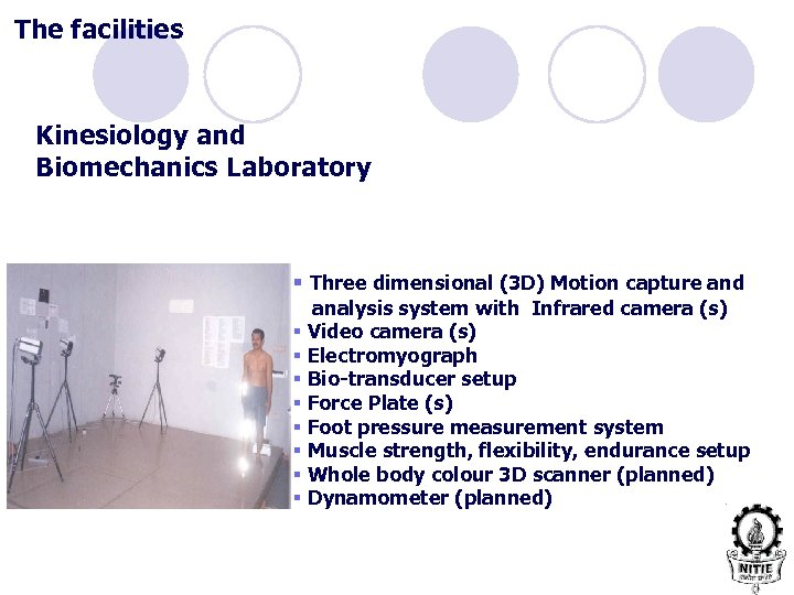 The facilities Kinesiology and Biomechanics Laboratory § Three dimensional (3 D) Motion capture and