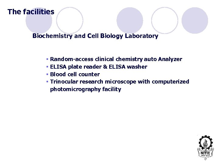The facilities Biochemistry and Cell Biology Laboratory § Random-access clinical chemistry auto Analyzer §