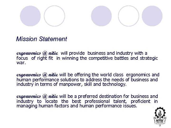 Mission Statement ergonomics @ nitie will provide business and industry with a focus of