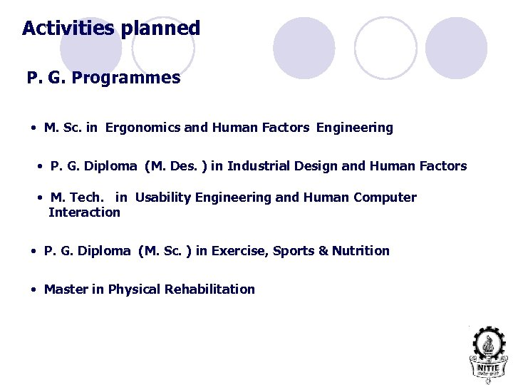 Activities planned P. G. Programmes • M. Sc. in Ergonomics and Human Factors Engineering