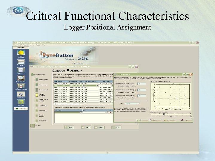 Critical Functional Characteristics Logger Positional Assignment • Logger Positional Specifiation