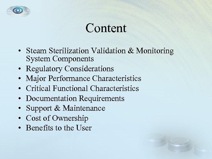 Content • Steam Sterilization Validation & Monitoring System Components • Regulatory Considerations • Major