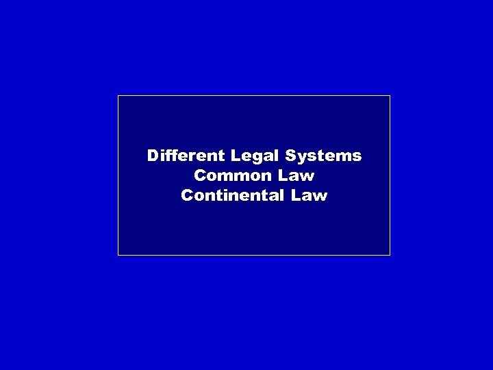 Different Legal Systems Common Law Continental Law