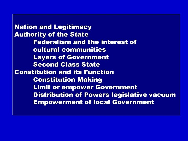 Nation and Legitimacy Authority of the State Federalism and the interest of cultural communities