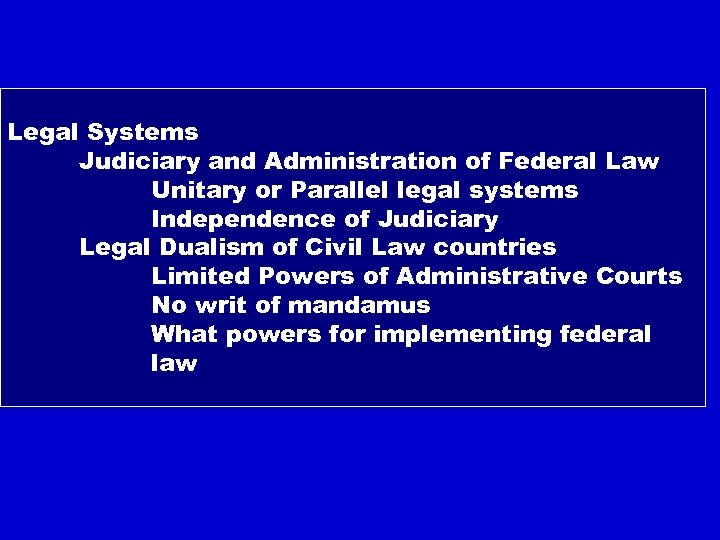 Legal Systems Judiciary and Administration of Federal Law Unitary or Parallel legal systems Independence