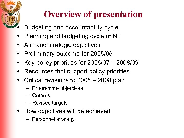 Overview of presentation • • Budgeting and accountability cycle Planning and budgeting cycle of