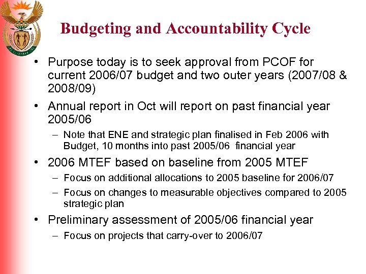 Budgeting and Accountability Cycle • Purpose today is to seek approval from PCOF for