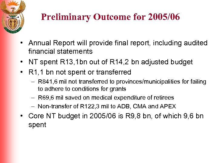 Preliminary Outcome for 2005/06 • Annual Report will provide final report, including audited financial