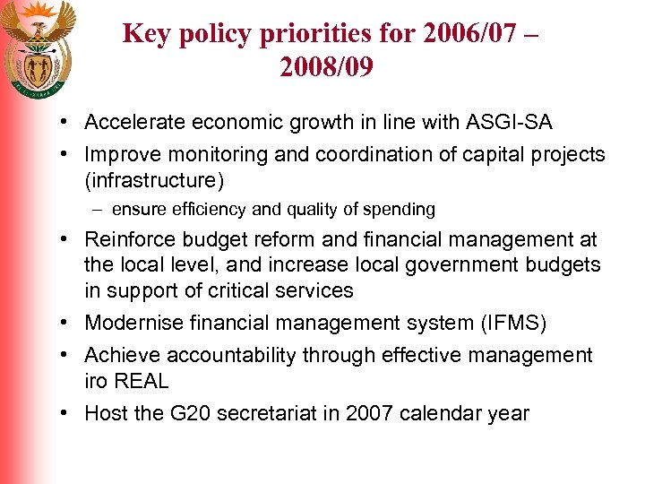 Key policy priorities for 2006/07 – 2008/09 • Accelerate economic growth in line with