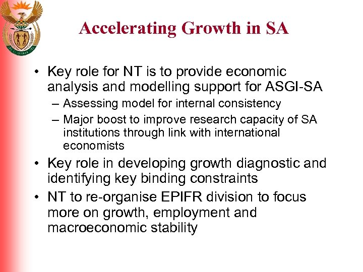 Accelerating Growth in SA • Key role for NT is to provide economic analysis