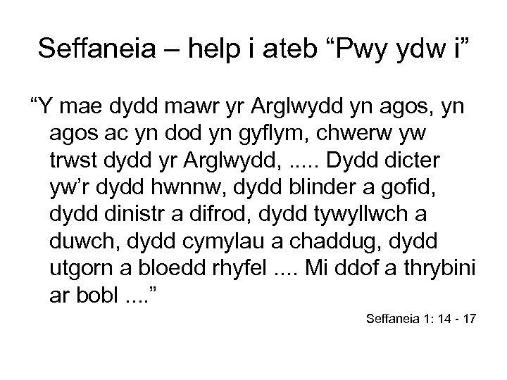 """Seffaneia – help i ateb """"Pwy ydw i"""" """"Y mae dydd mawr yr Arglwydd"""