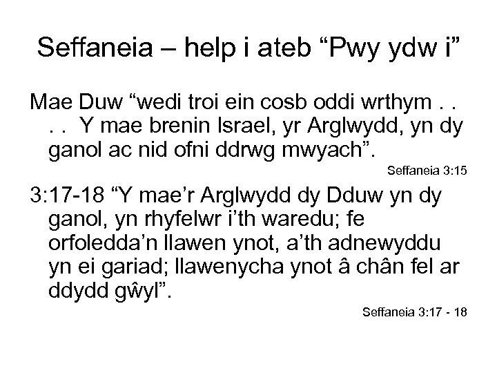 """Seffaneia – help i ateb """"Pwy ydw i"""" Mae Duw """"wedi troi ein cosb"""