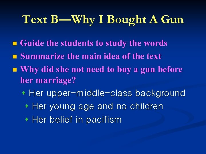 Text B—Why I Bought A Gun Guide the students to study the words n