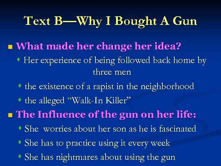 Text B—Why I Bought A Gun What made her change her idea? Her experience
