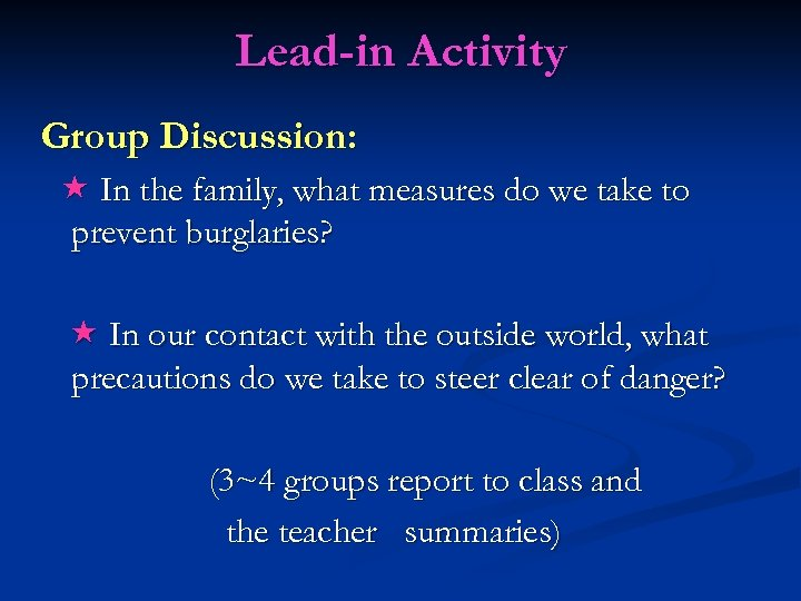 Lead-in Activity Group Discussion: In the family, what measures do we take to prevent