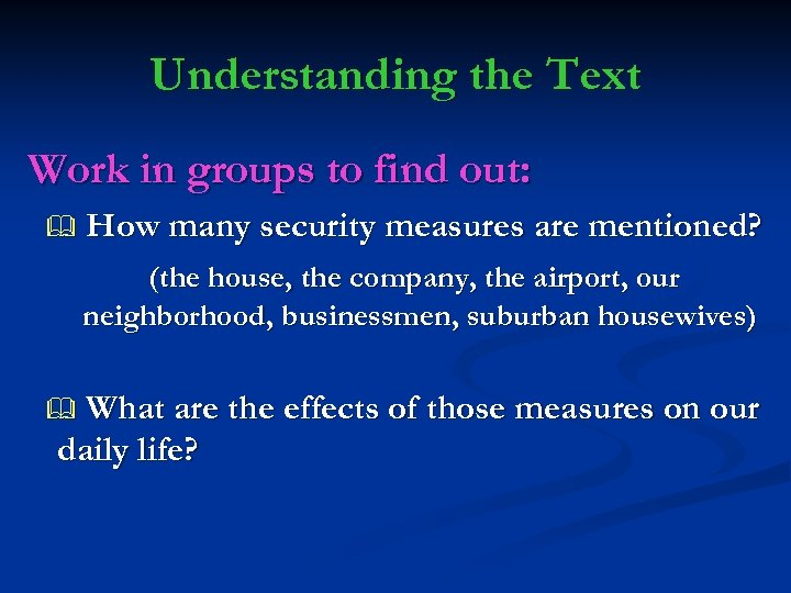 Understanding the Text Work in groups to find out: How many security measures are