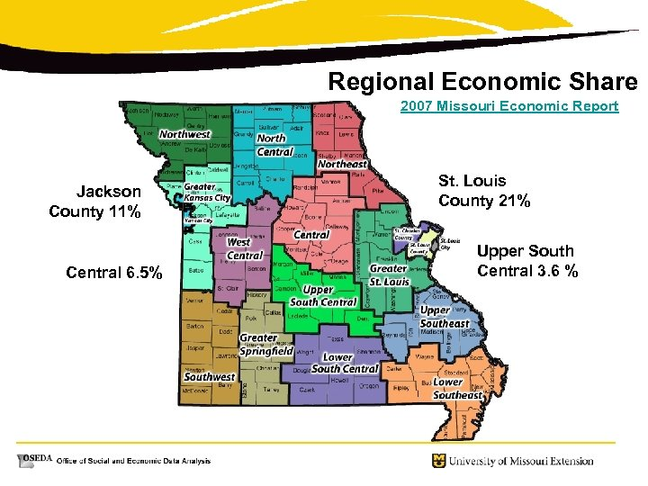 Regional Economic Share 2007 Missouri Economic Report Jackson County 11% Central 6. 5% St.
