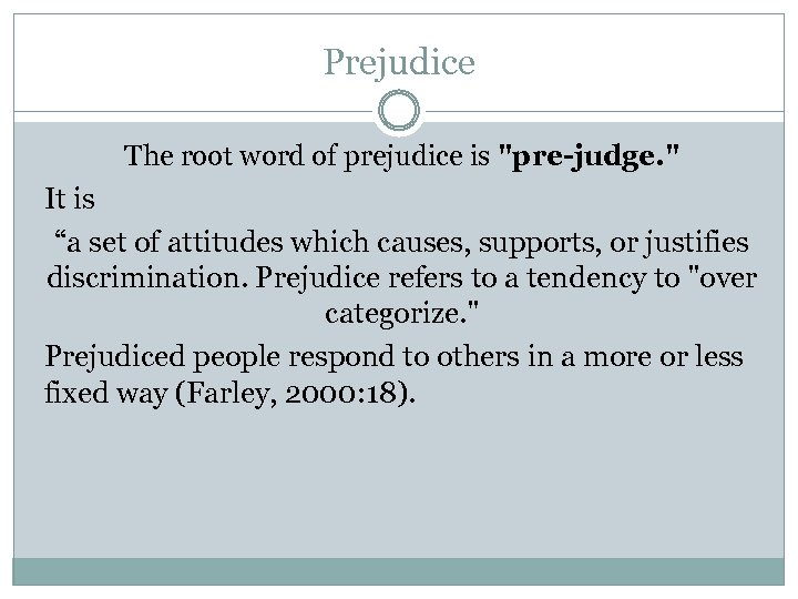 Prejudice The root word of prejudice is