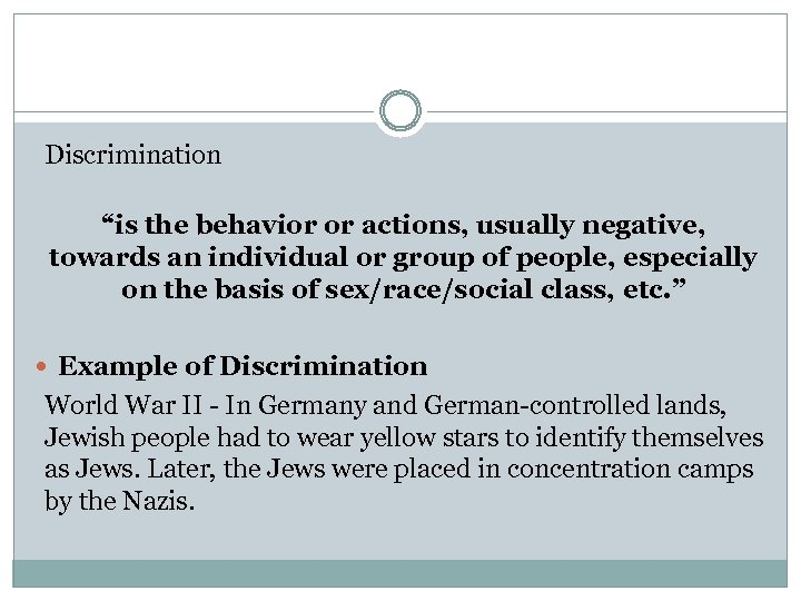 "Discrimination ""is the behavior or actions, usually negative, towards an individual or group of"