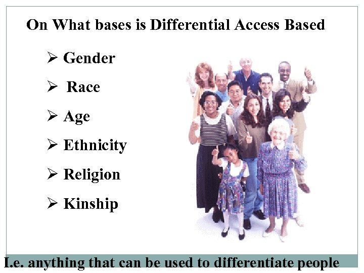 On What bases is Differential Access Based Ø Gender Ø Race Ø Age Ø