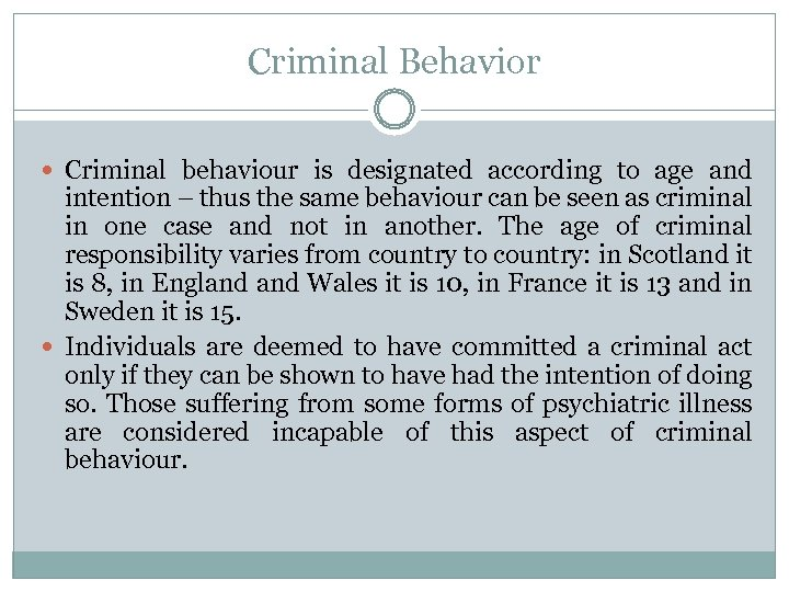 Criminal Behavior Criminal behaviour is designated according to age and intention – thus the