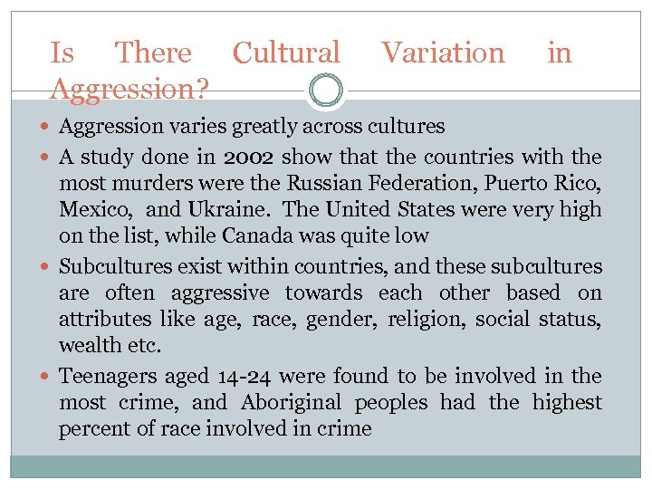 Is There Cultural Aggression? Variation in Aggression varies greatly across cultures A study done