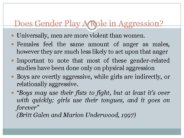 Does Gender Play A Role in Aggression? Universally, men are more violent than women.
