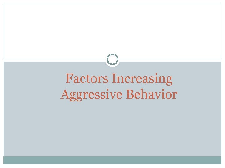 Factors Increasing Aggressive Behavior