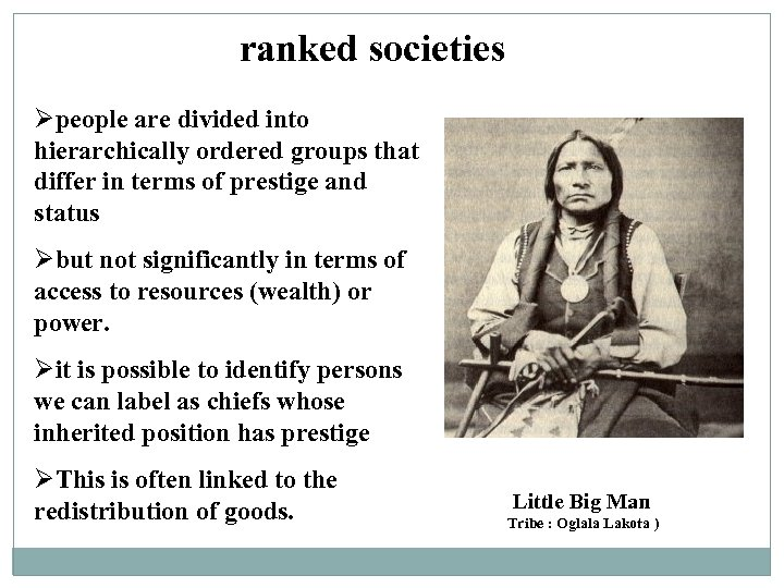 ranked societies Øpeople are divided into hierarchically ordered groups that differ in terms of